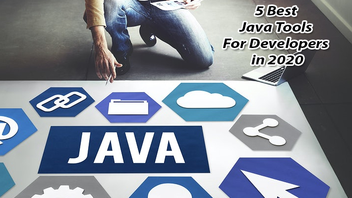 5 Best Java Tools for Developers in 2020