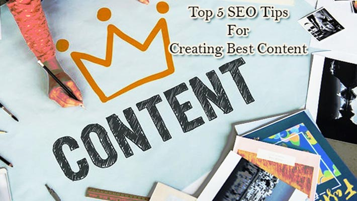 Top 5 SEO Tips For Creating Best Content