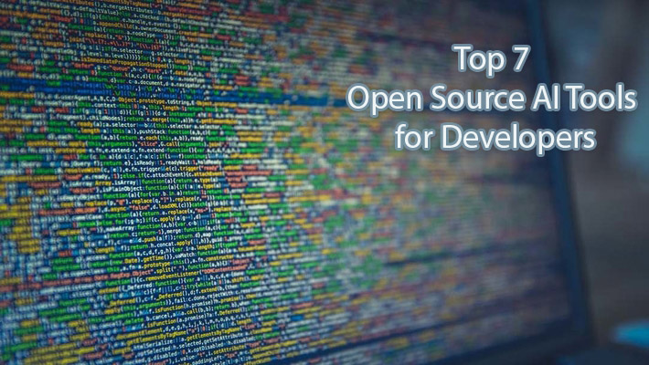 Top 7 Open Source AI Tools for Developers