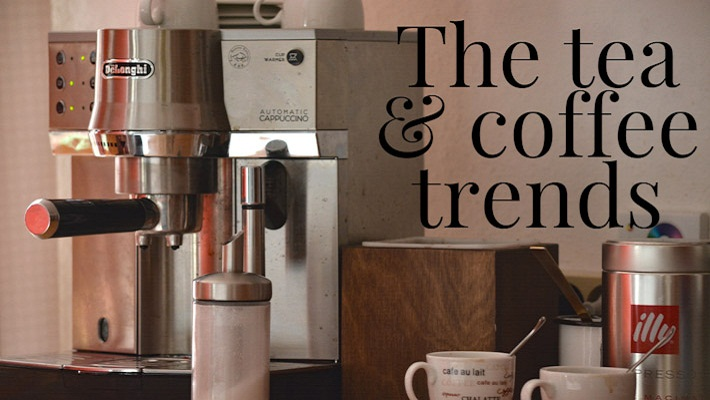 The Tea and Coffee Trends
